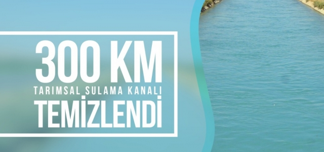 300 Km Tarımsal Sulama Kanalı Temizlendi