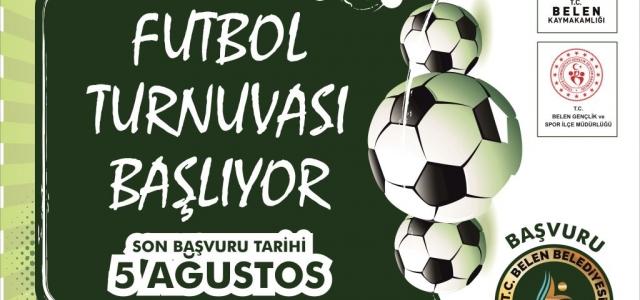 Belen Futbol Turnuvası Başlıyor…