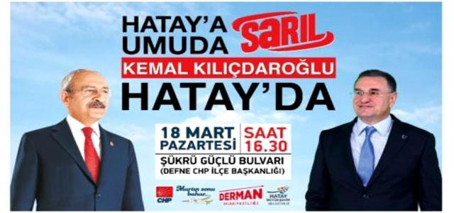 CHP Lideri Kılıçdaroğlu Hatay'a Geliyor