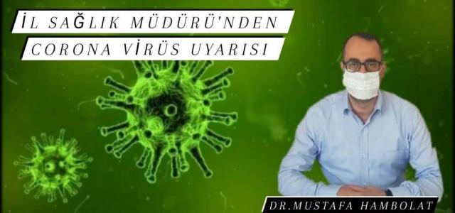 İl Sağlık Müdürü'nden Corona Virüs Uyarısı