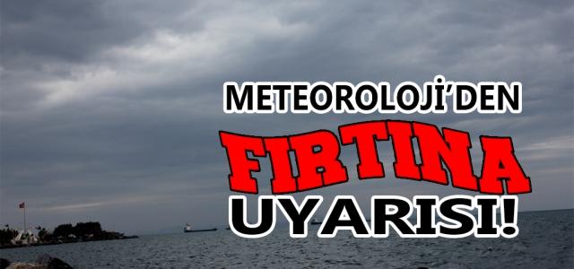 Meteorolojiden Fırtına Uyarı!