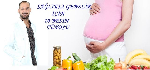 Sağlıklı Gebelik Süreci İçin 10 Besin Tüyosu