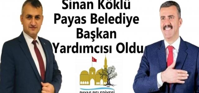 Sinan Köklü Payas Belediye Başkan Yardımcısı Oldu