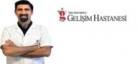 Op. Dr. Özkan Çeliker 'Gelişim'de